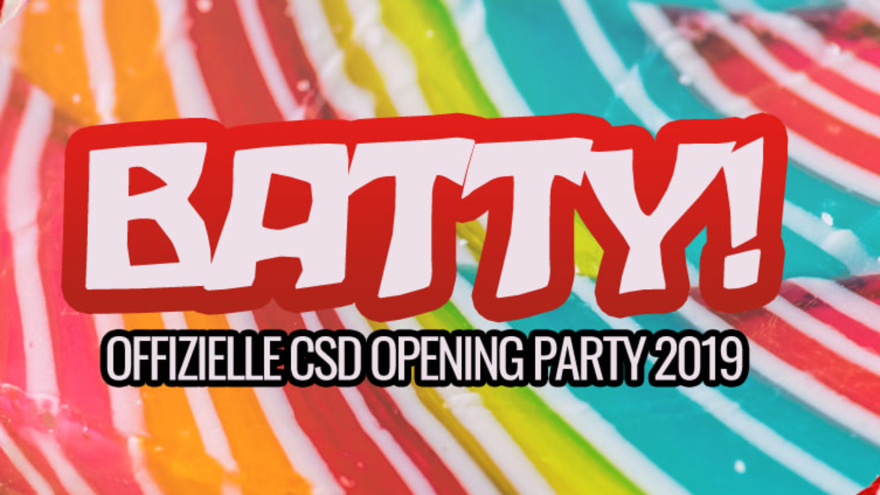 Batty! Offizielle CSD Weekend Opening Party – Candyland